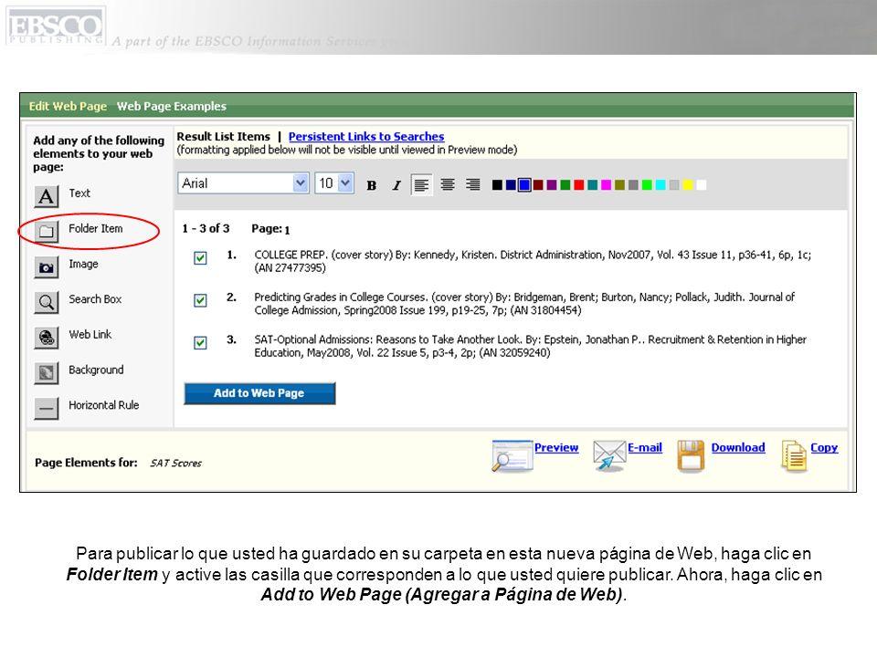 Para publicar lo que usted ha guardado en su carpeta en esta nueva página de Web, haga clic en Folder Item y active las casilla que corresponden a lo que usted quiere publicar.