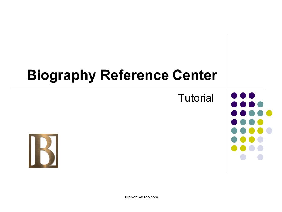 support.ebsco.com Biography Reference Center Tutorial