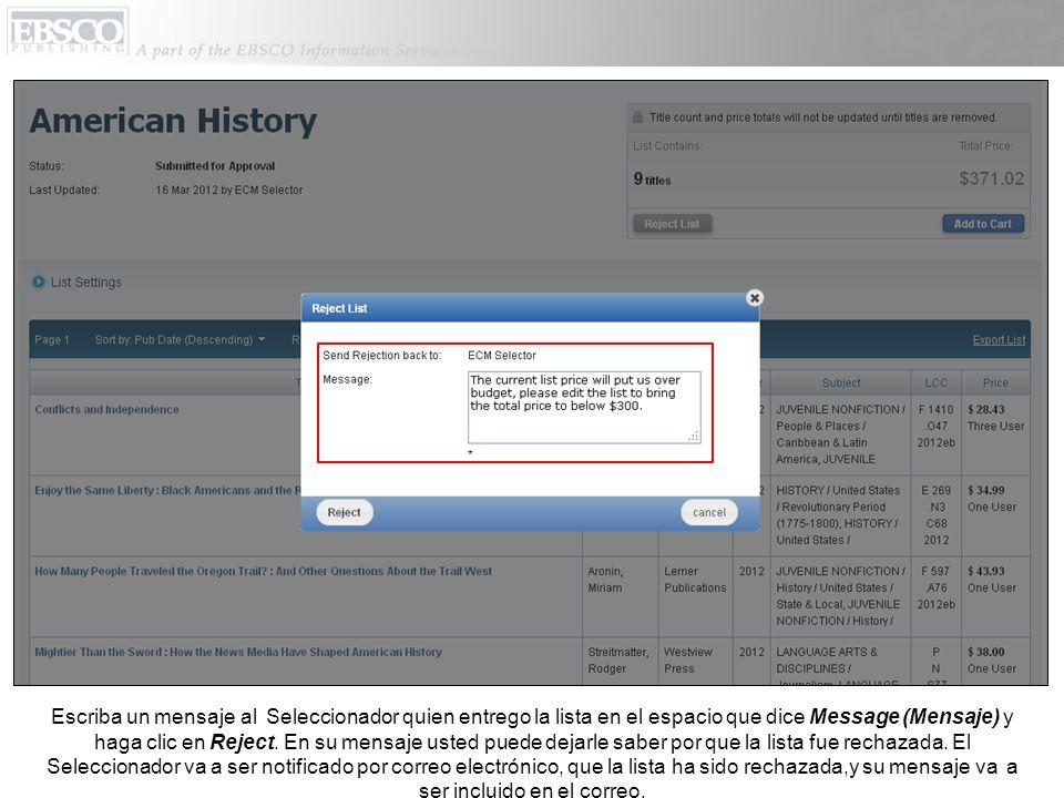 Escriba un mensaje al Seleccionador quien entrego la lista en el espacio que dice Message (Mensaje) y haga clic en Reject.