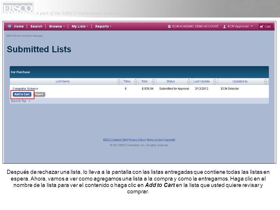 Después de rechazar una lista, lo lleva a la pantalla con las listas entregadas que contiene todas las listas en espera.