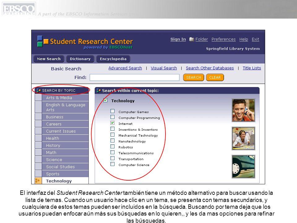 El interfaz del Student Research Center también tiene un método alternativo para buscar usando la lista de temas. Cuando un usuario hace clic en un te