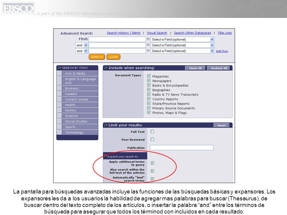 La pantalla para búsquedas avanzadas incluye las funciones de las búsquedas básicas y expansores. Los expansores les da a los usuarios la habilidad de