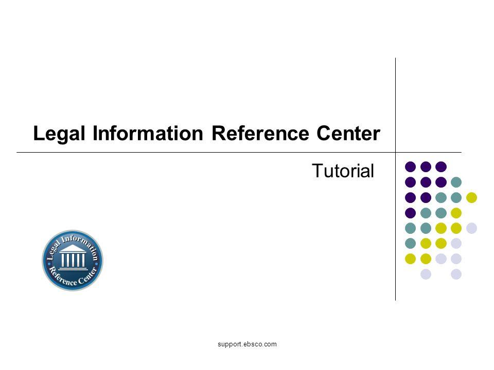 Bienvenido al tutorial de EBSCO sobre Legal Information Reference Center (LIRC).