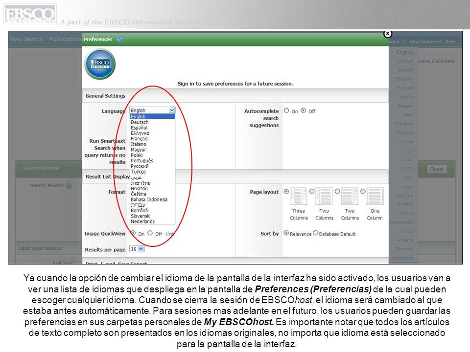 Ya cuando la opción de cambiar el idioma de la pantalla de la interfaz ha sido activado, los usuarios van a ver una lista de idiomas que despliega en la pantalla de Preferences (Preferencias) de la cual pueden escoger cualquier idioma.