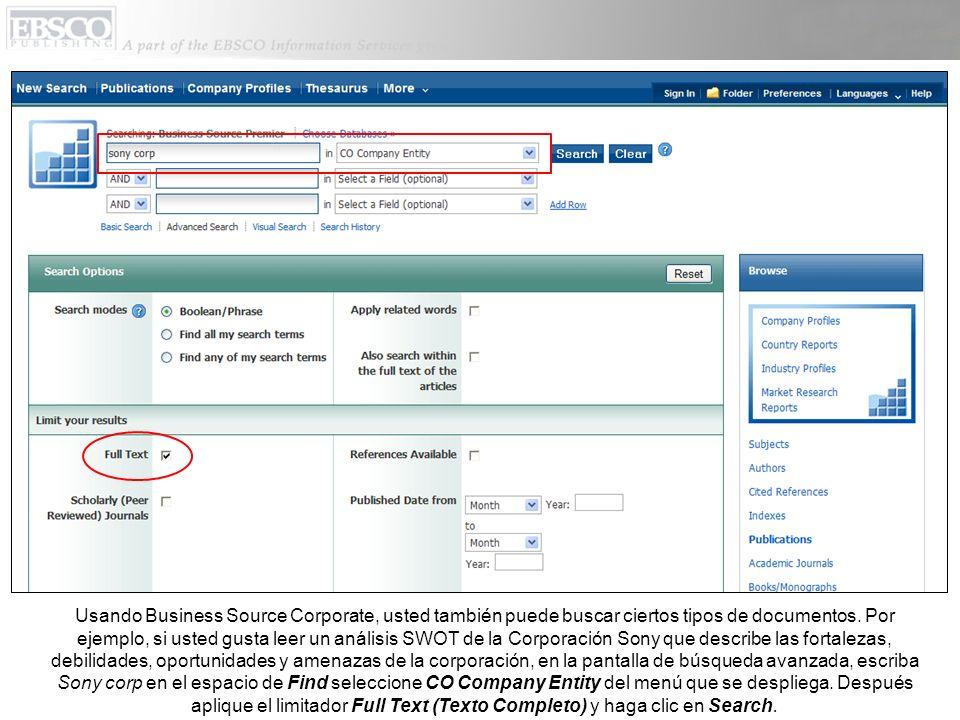 Usando Business Source Corporate, usted también puede buscar ciertos tipos de documentos. Por ejemplo, si usted gusta leer un análisis SWOT de la Corp