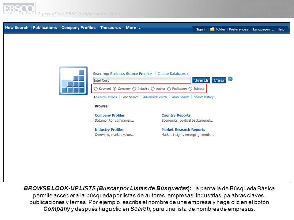BROWSE LOOK-UP LISTS (Buscar por Listas de Búsquedas): La pantalla de Búsqueda Básica permite acceder a la búsqueda por listas de autores, empresas. I