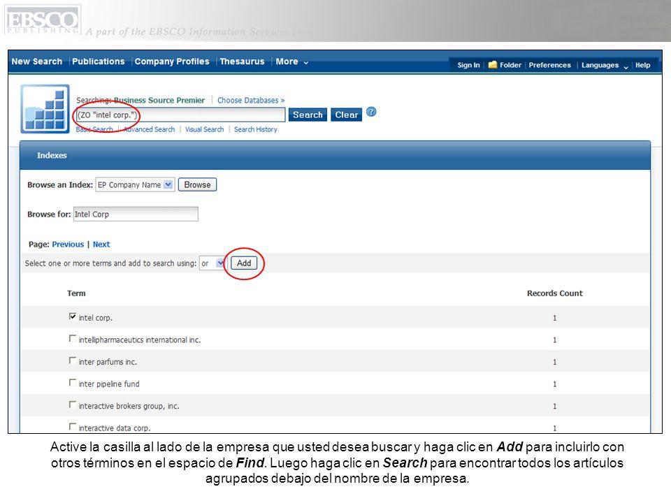 Active la casilla al lado de la empresa que usted desea buscar y haga clic en Add para incluirlo con otros términos en el espacio de Find.