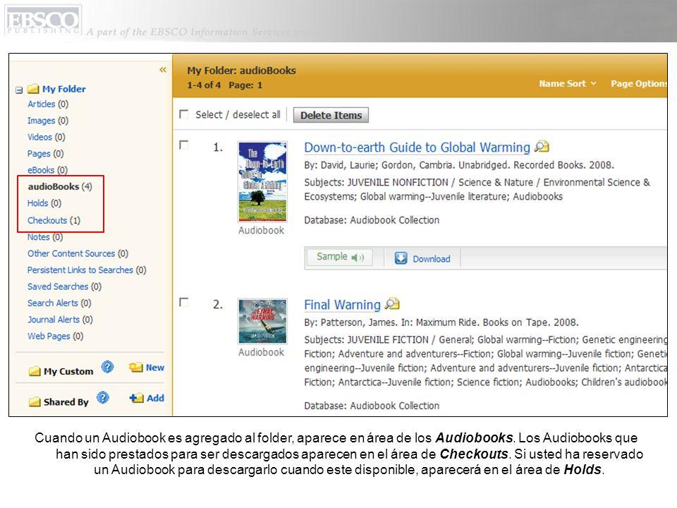 Cuando un Audiobook es agregado al folder, aparece en área de los Audiobooks. Los Audiobooks que han sido prestados para ser descargados aparecen en e
