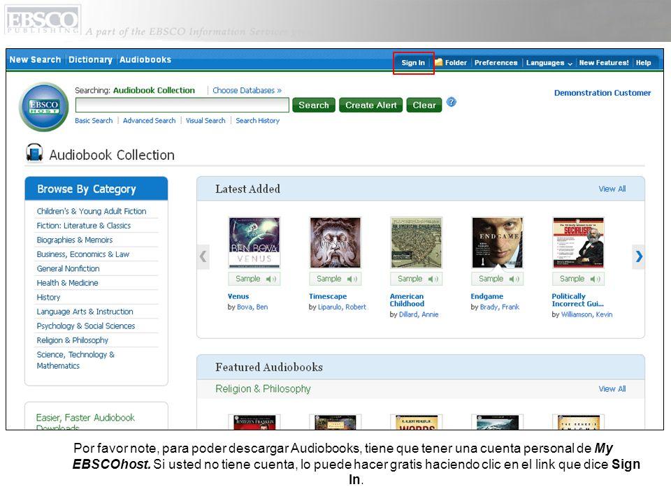 Por favor note, para poder descargar Audiobooks, tiene que tener una cuenta personal de My EBSCOhost. Si usted no tiene cuenta, lo puede hacer gratis