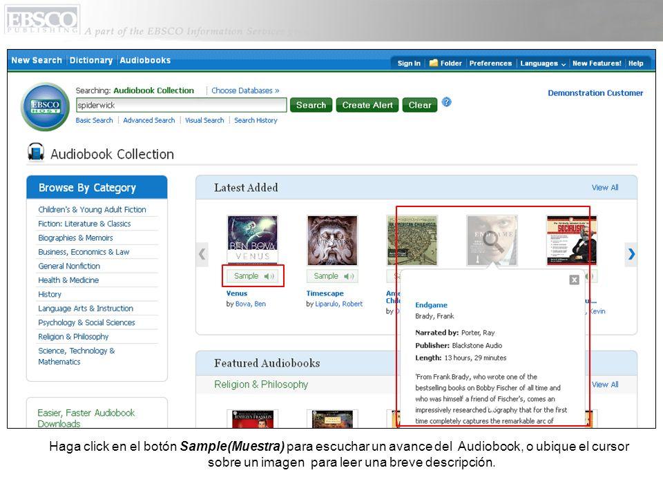 Haga click en el botón Sample(Muestra) para escuchar un avance del Audiobook, o ubique el cursor sobre un imagen para leer una breve descripción.