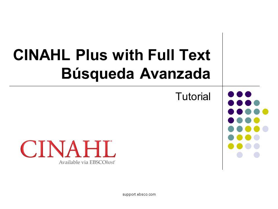 support.ebsco.com CINAHL Plus with Full Text Búsqueda Avanzada Tutorial