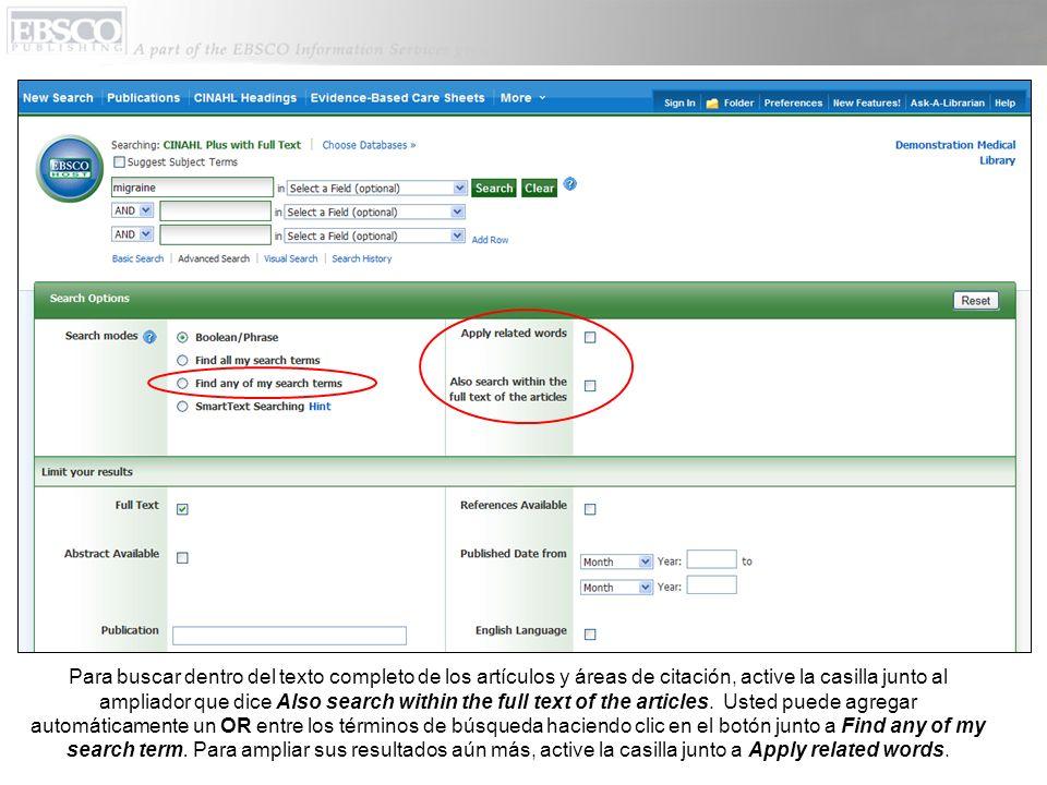 Para buscar dentro del texto completo de los artículos y áreas de citación, active la casilla junto al ampliador que dice Also search within the full