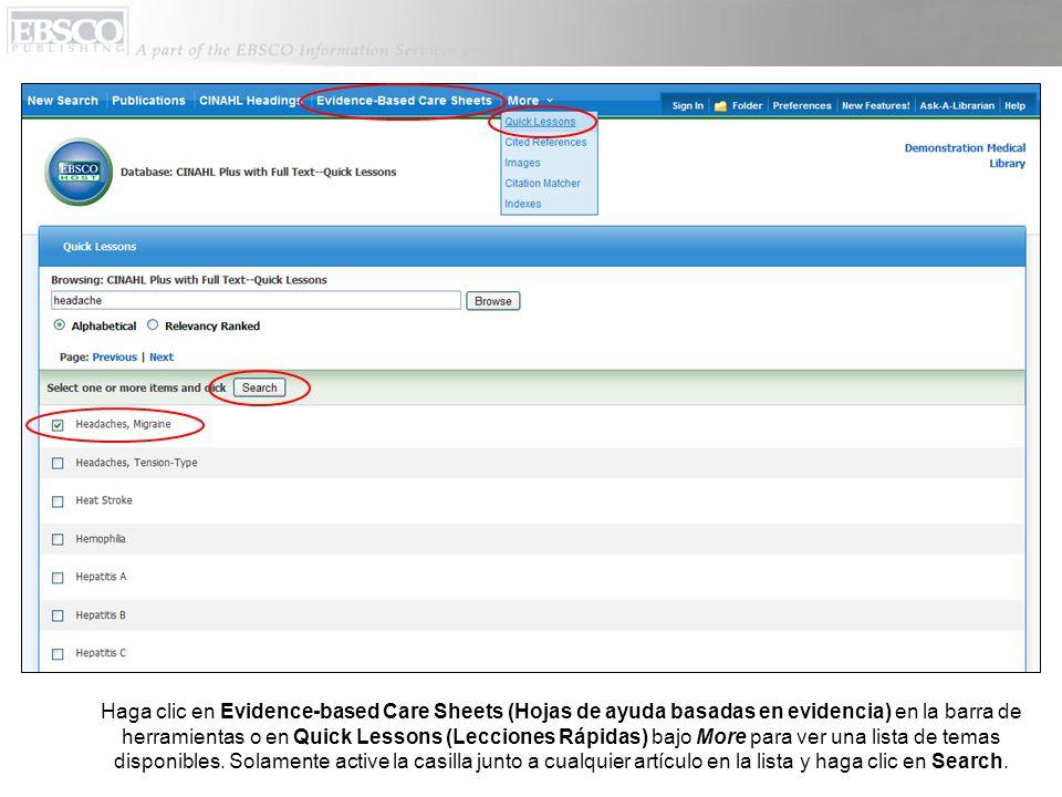 Haga clic en Evidence-based Care Sheets (Hojas de ayuda basadas en evidencia) en la barra de herramientas o en Quick Lessons (Lecciones Rápidas) bajo