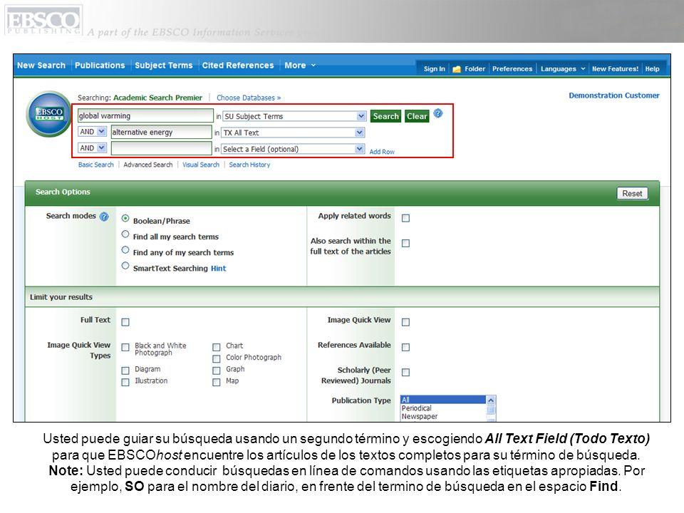 Usted puede guiar su búsqueda usando un segundo término y escogiendo All Text Field (Todo Texto) para que EBSCOhost encuentre los artículos de los textos completos para su término de búsqueda.