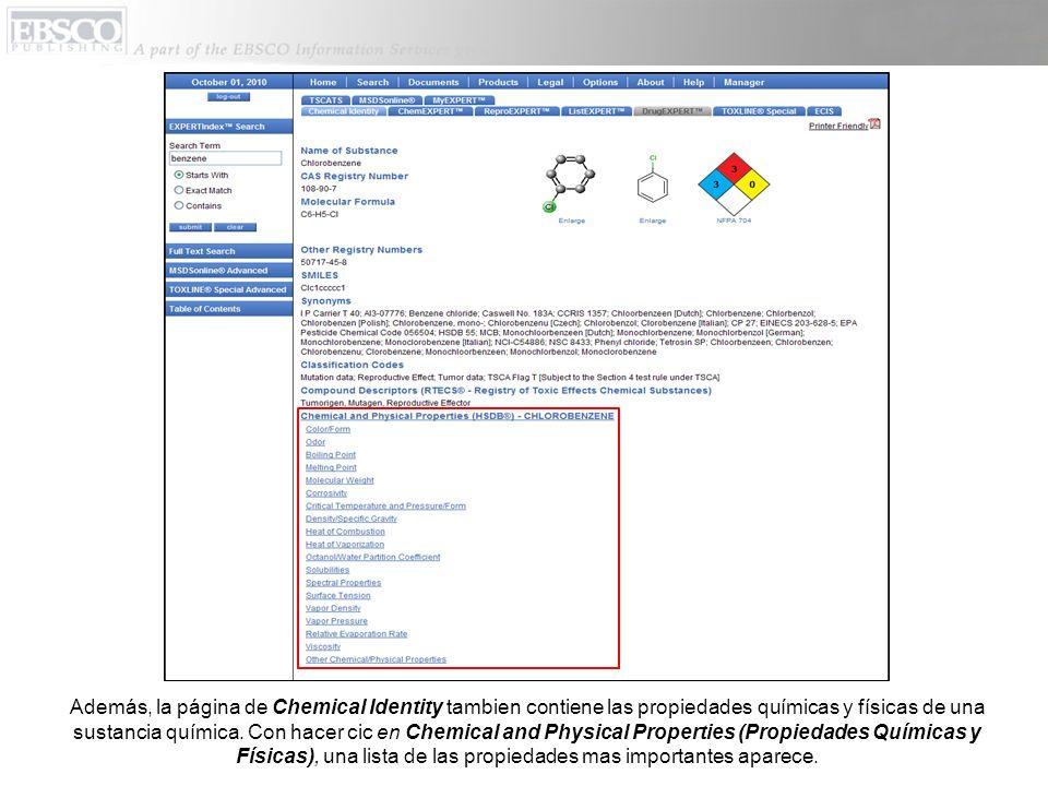 Además, la página de Chemical Identity tambien contiene las propiedades químicas y físicas de una sustancia química.