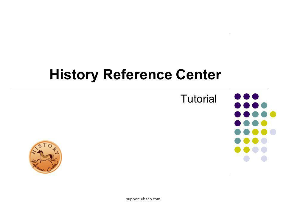 support.ebsco.com History Reference Center Tutorial