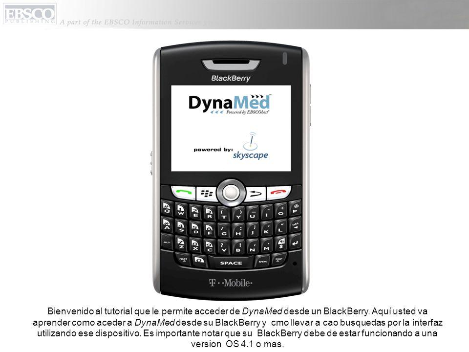 Bienvenido al tutorial que le permite acceder de DynaMed desde un BlackBerry.