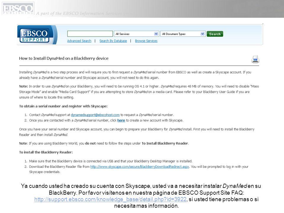 Ya cuando usted ha creado su cuenta con Skyscape, usted va a necesitar instalar DynaMed en su BlackBerry.