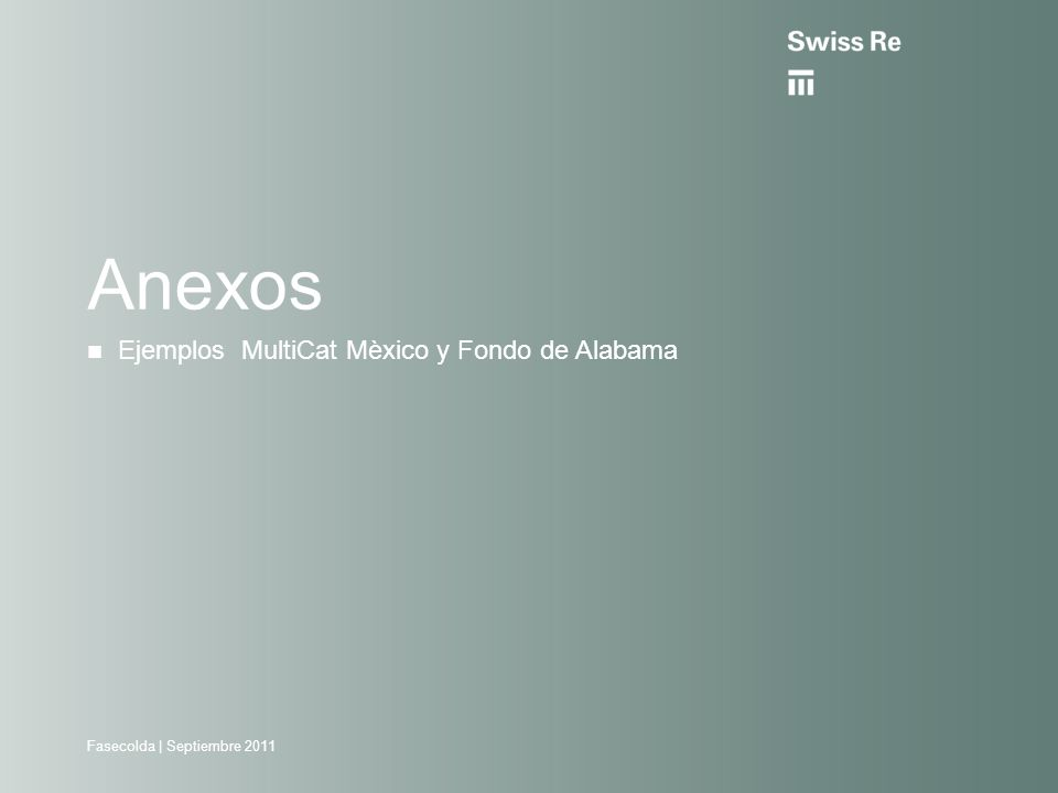 Fasecolda | Septiembre 2011 Anexos Ejemplos MultiCat Mèxico y Fondo de Alabama