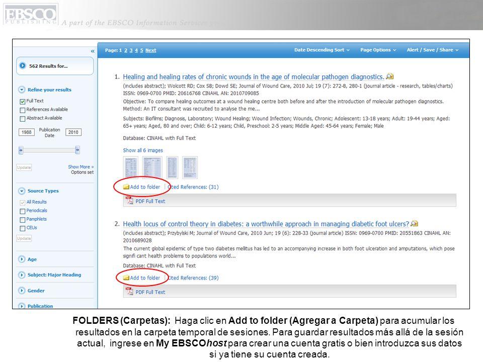 FOLDERS (Carpetas): Haga clic en Add to folder (Agregar a Carpeta) para acumular los resultados en la carpeta temporal de sesiones. Para guardar resul