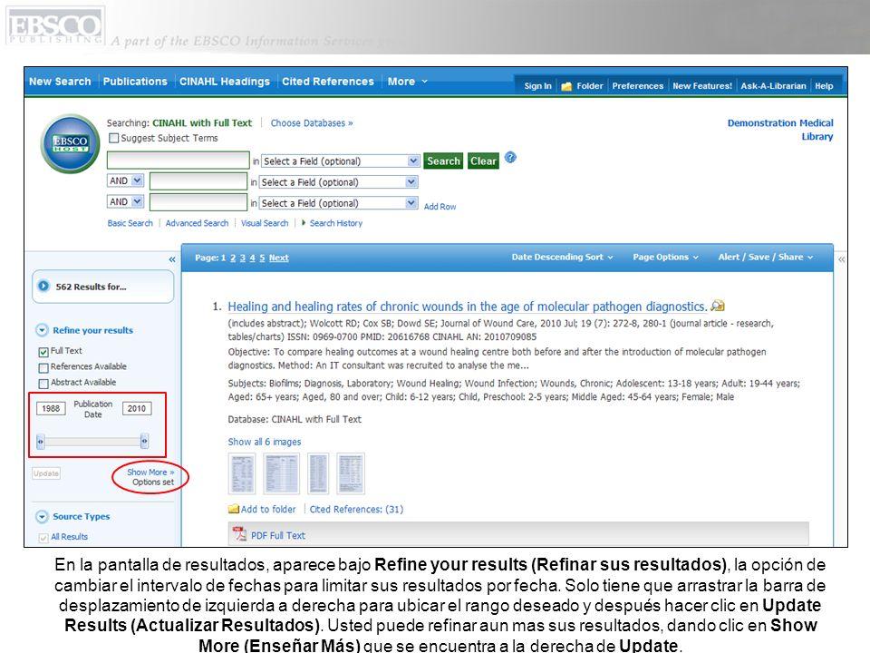 En la pantalla de resultados, aparece bajo Refine your results (Refinar sus resultados), la opción de cambiar el intervalo de fechas para limitar sus