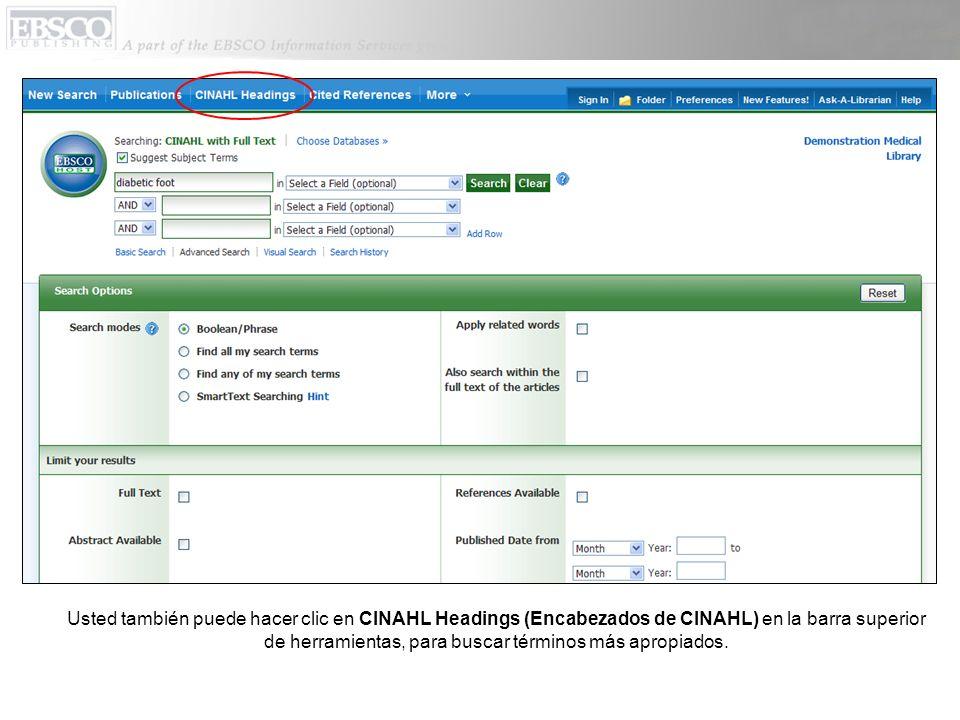 Usted también puede hacer clic en CINAHL Headings (Encabezados de CINAHL) en la barra superior de herramientas, para buscar términos más apropiados.