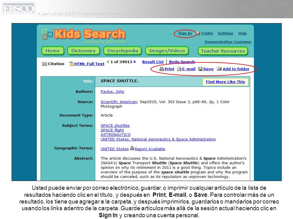 El botón que dice Teacher Resources (Recursos de Maestras) aparece cuando una de las siguientes bases de datos está disponible en el perfil de Kids Search: Academic Search Elite/Premier, ERIC or Prof.