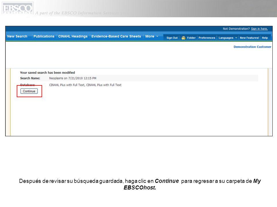Después de revisar su búsqueda guardada, haga clic en Continue para regresar a su carpeta de My EBSCOhost.