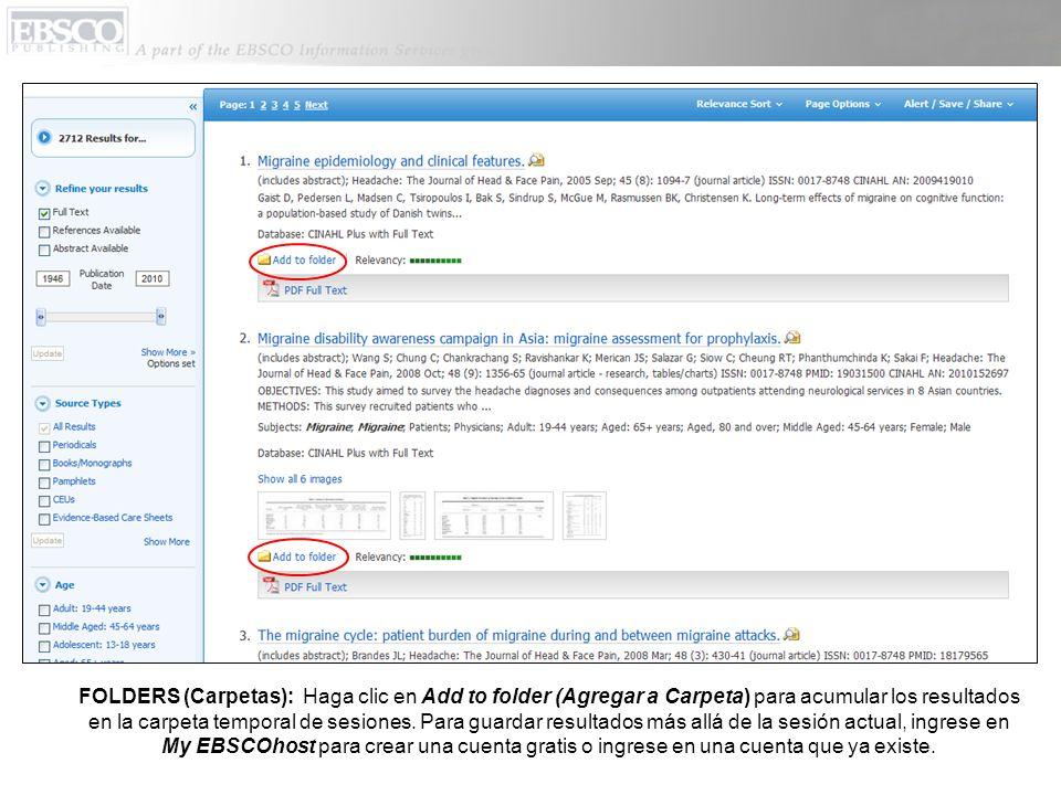 FOLDERS (Carpetas): Haga clic en Add to folder (Agregar a Carpeta) para acumular los resultados en la carpeta temporal de sesiones.