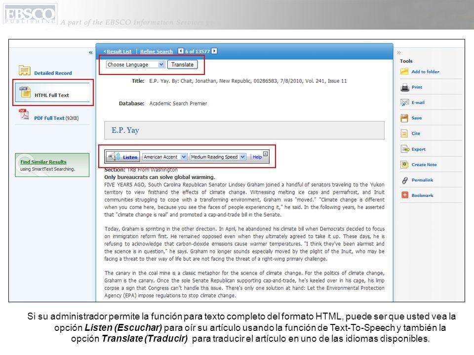 Si su administrador permite la función para texto completo del formato HTML, puede ser que usted vea la opción Listen (Escuchar) para oír su artículo usando la función de Text-To-Speech y también la opción Translate (Traducir) para traducir el artículo en uno de las idiomas disponibles.