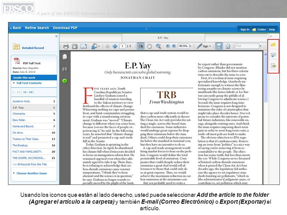 Usando los iconos que están al lado derecho, usted puede seleccionar Add the article to the folder (Agregar el artículo a la carpeta) y también E-mail (Correo Electrónico) o Export (Exportar) el artículo.