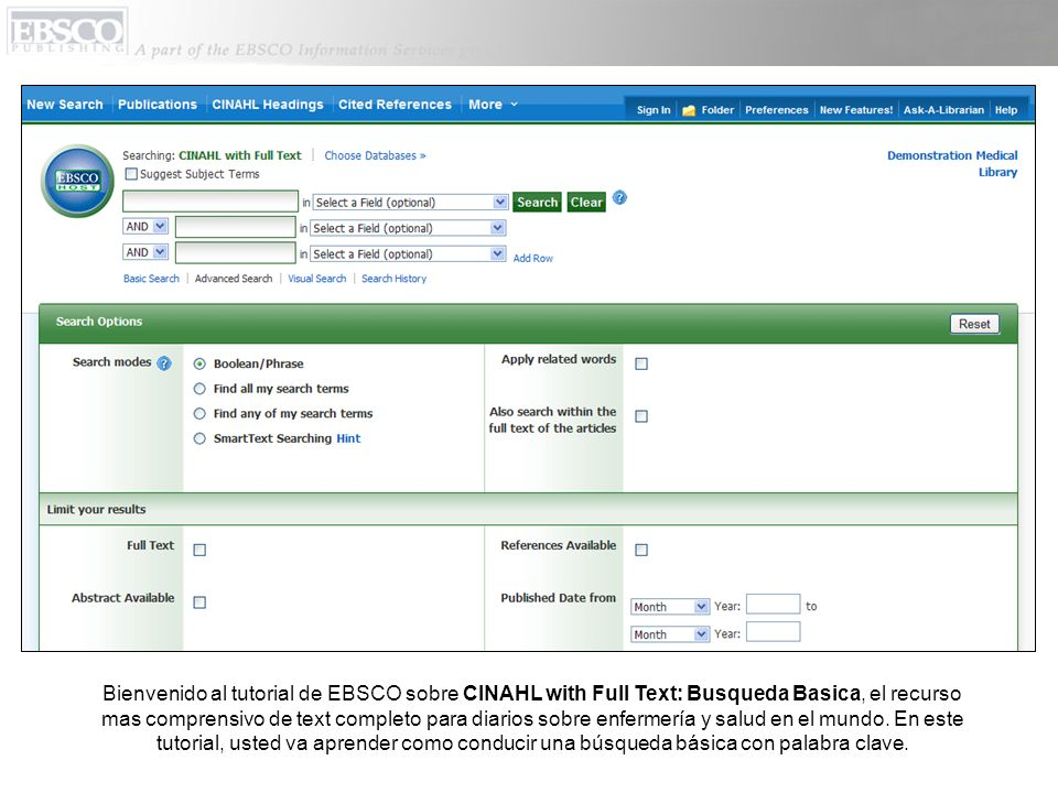 Bienvenido al tutorial de EBSCO sobre CINAHL with Full Text: Busqueda Basica, el recurso mas comprensivo de text completo para diarios sobre enfermería y salud en el mundo.
