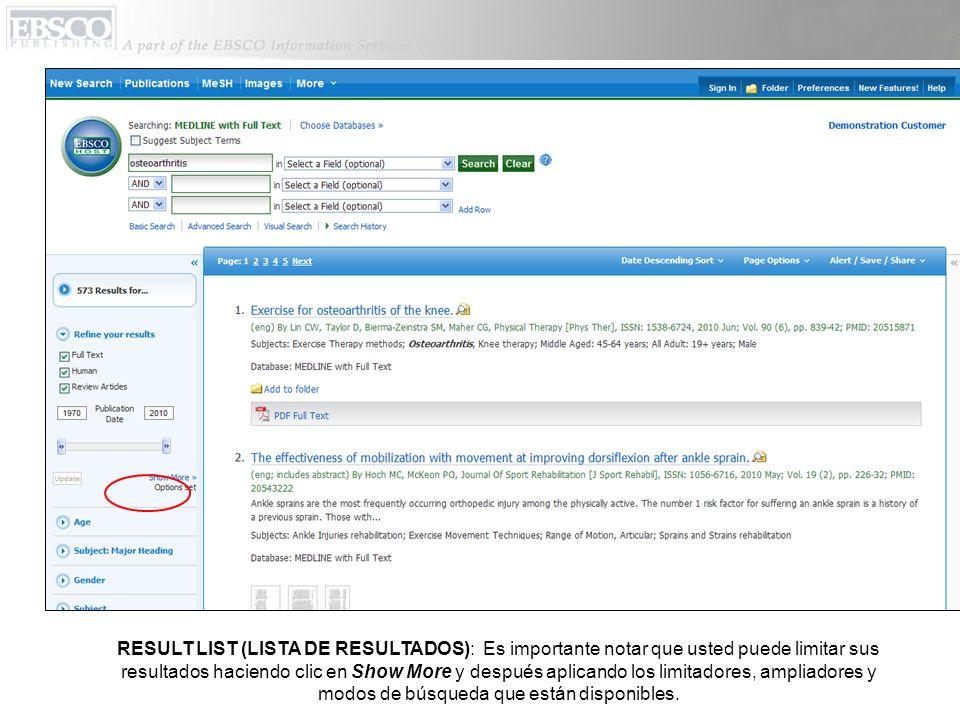 RESULT LIST (LISTA DE RESULTADOS): Es importante notar que usted puede limitar sus resultados haciendo clic en Show More y después aplicando los limit