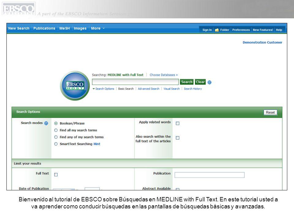 Bienvenido al tutorial de EBSCO sobre Búsquedas en MEDLINE with Full Text. En este tutorial usted a va aprender como conducir búsquedas en las pantall