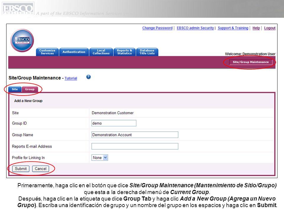 Primeramente, haga clic en el botón que dice Site/Group Maintenance (Mantenimiento de Sitio/Grupo) que esta a la derecha del menú de Current Group.