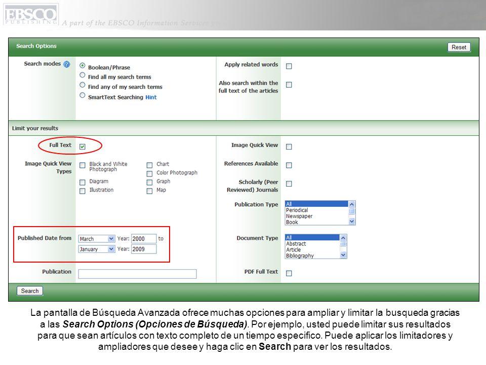 La pantalla de Búsqueda Avanzada ofrece muchas opciones para ampliar y limitar la busqueda gracias a las Search Options (Opciones de Búsqueda). Por ej
