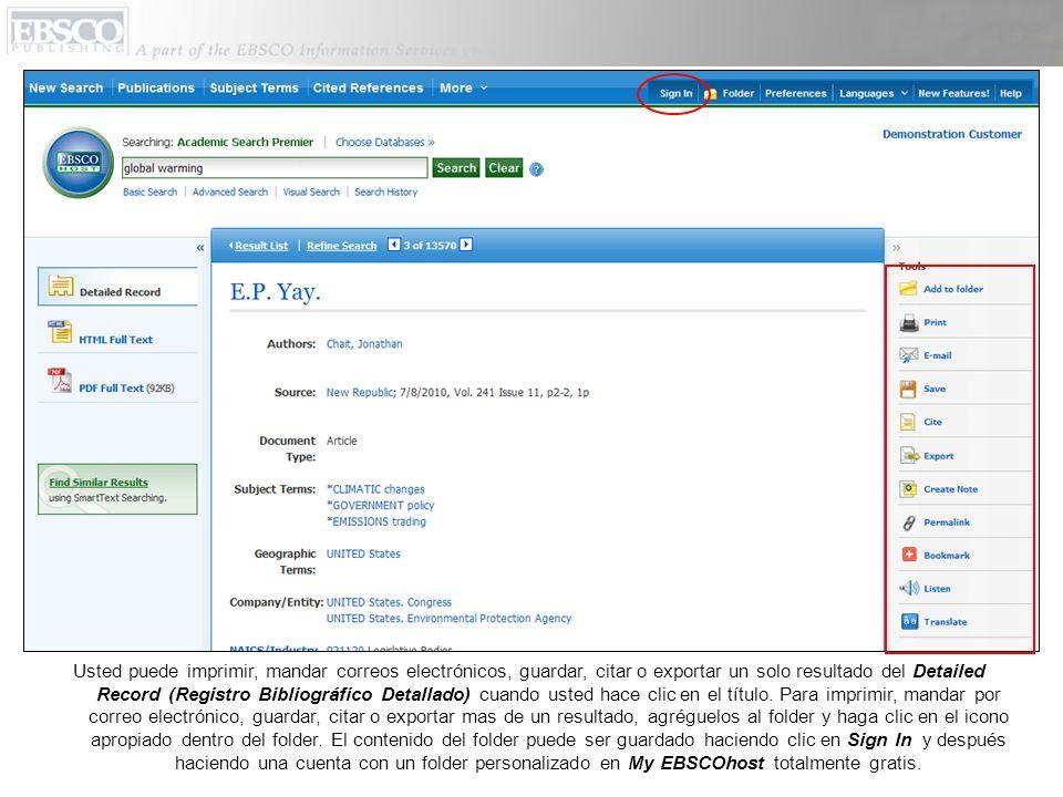 Usted puede imprimir, mandar correos electrónicos, guardar, citar o exportar un solo resultado del Detailed Record (Registro Bibliográfico Detallado)