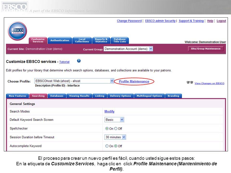 El proceso para crear un nuevo perfil es fácil, cuando usted sigue estos pasos: En la etiqueta de Customize Services, haga clic en click Profile Maintenance (Mantenimiento de Perfil).