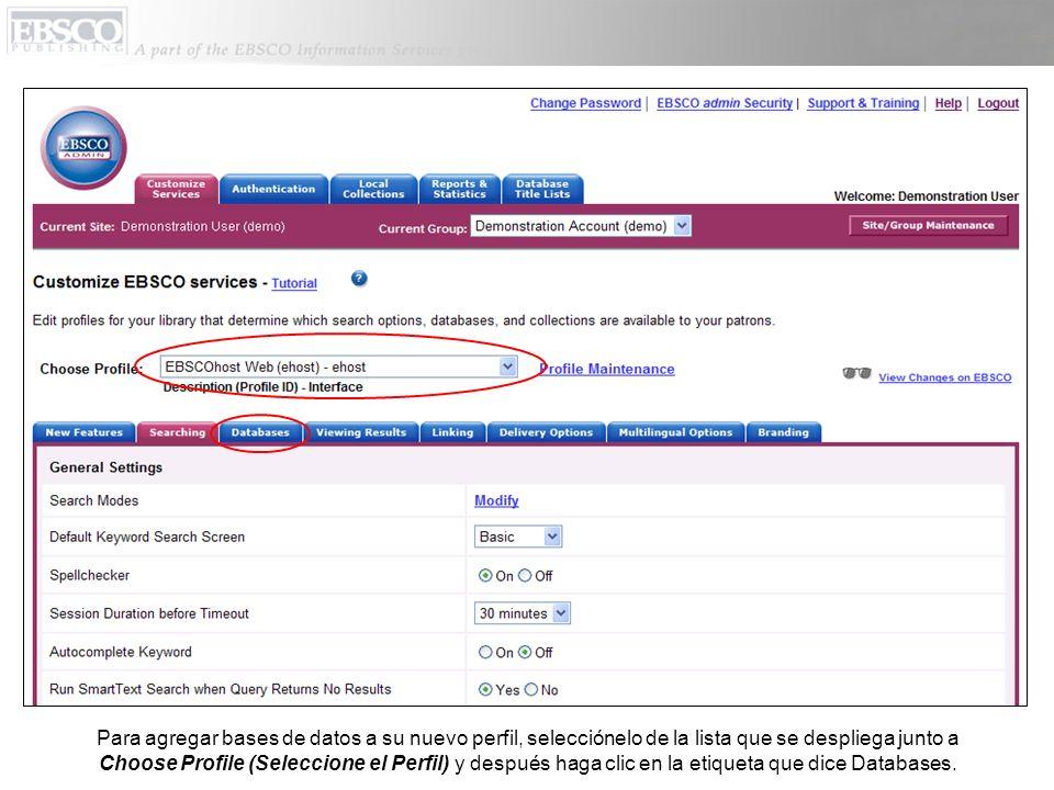 Para agregar bases de datos a su nuevo perfil, selecciónelo de la lista que se despliega junto a Choose Profile (Seleccione el Perfil) y después haga clic en la etiqueta que dice Databases.