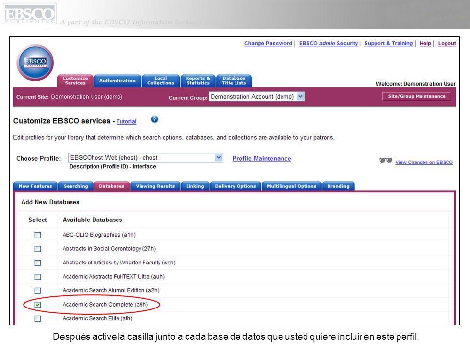 Después active la casilla junto a cada base de datos que usted quiere incluir en este perfil.
