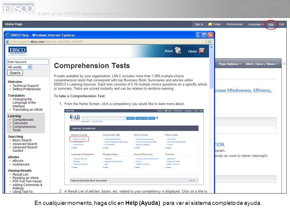 En cualquier momento, haga clic en Help (Ayuda) para ver el sistema completo de ayuda.