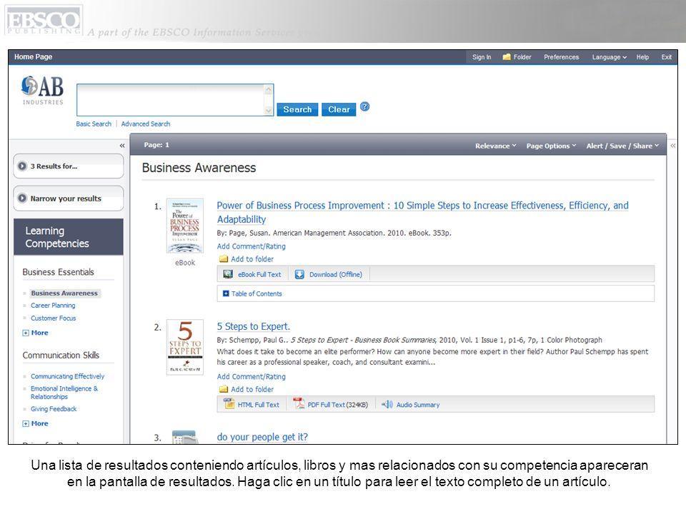 Una lista de resultados conteniendo artículos, libros y mas relacionados con su competencia apareceran en la pantalla de resultados.