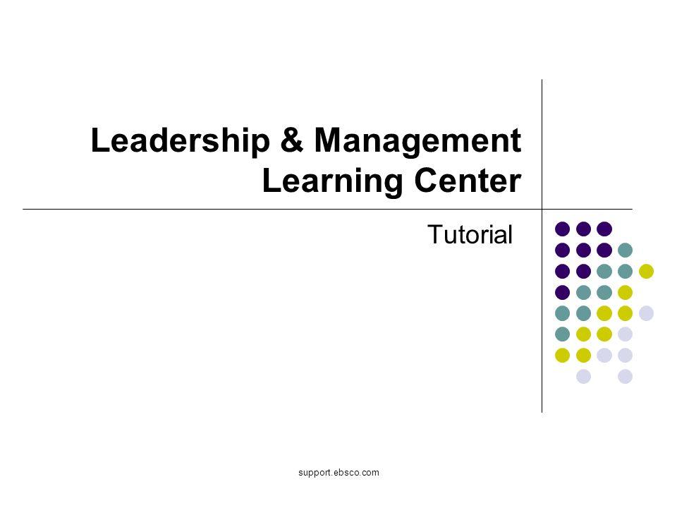 Bienvenido al tutorial de EBSCO sobre el Leadership and Management Learning Center (LMLC).