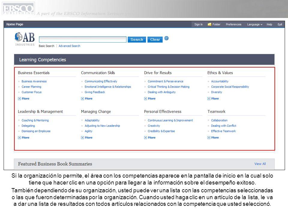 Si la organización lo permite, el área con los competencias aparece en la pantalla de inicio en la cual solo tiene que hacer clic en una opción para llegar a la información sobre el desempeño exitoso.