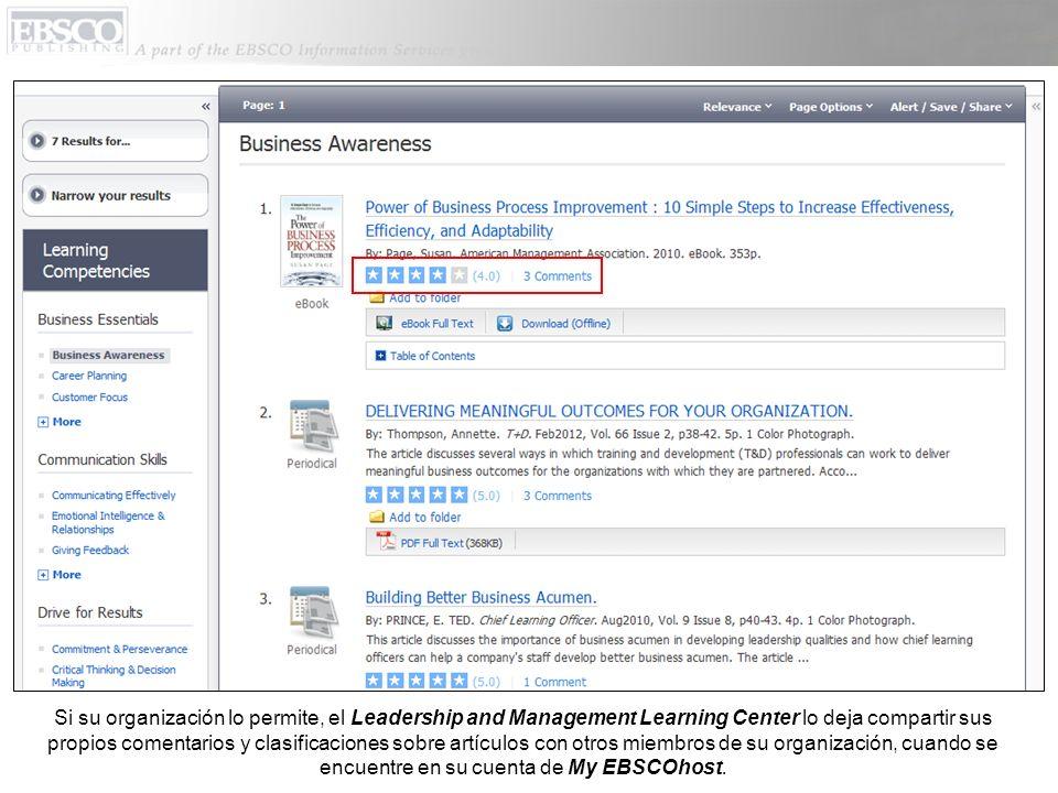 Si su organización lo permite, el Leadership and Management Learning Center lo deja compartir sus propios comentarios y clasificaciones sobre artículos con otros miembros de su organización, cuando se encuentre en su cuenta de My EBSCOhost.
