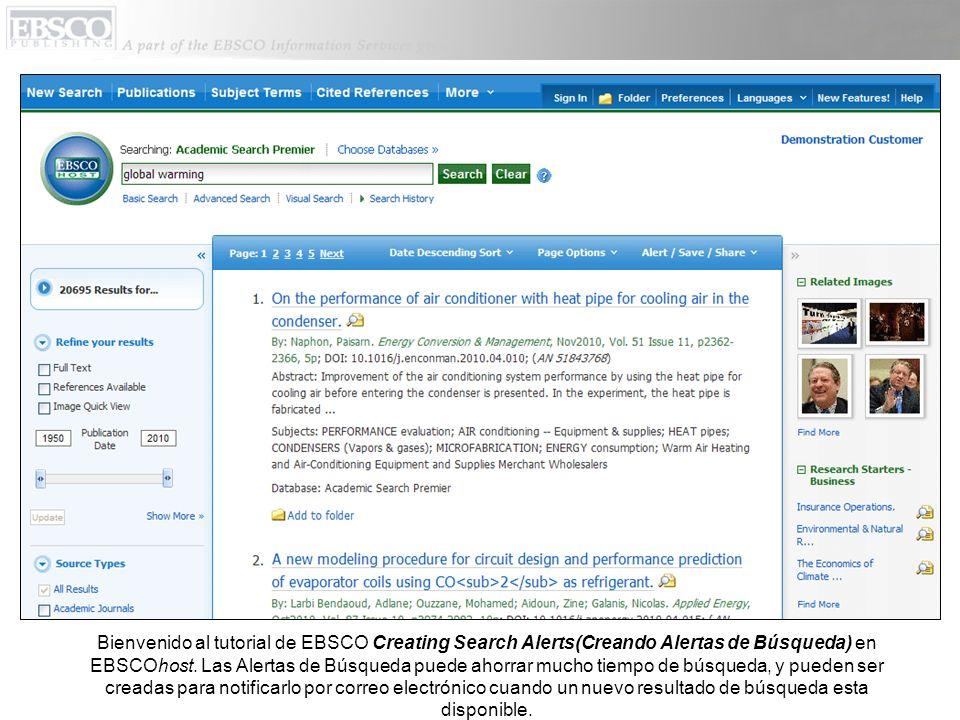 Bienvenido al tutorial de EBSCO Creating Search Alerts(Creando Alertas de Búsqueda) en EBSCOhost.