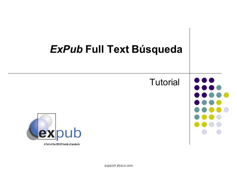 Bienvenido al tutorial de EBSCO sobre Full Text Search (Búsqueda de Texto Completo) en ExPub..