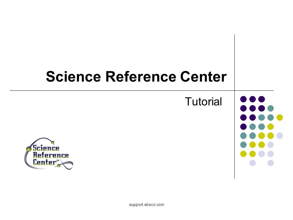support.ebsco.com Science Reference Center Tutorial