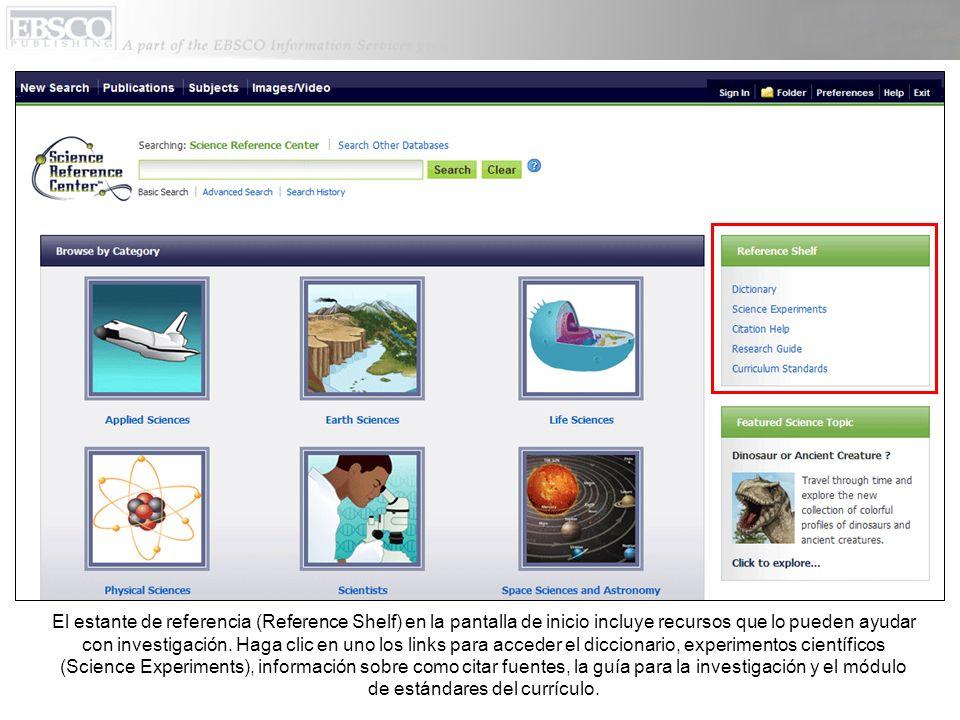 El estante de referencia (Reference Shelf) en la pantalla de inicio incluye recursos que lo pueden ayudar con investigación.