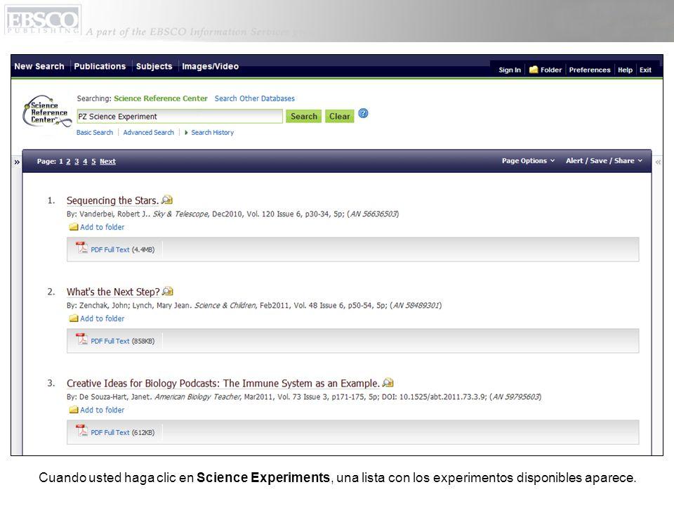 Cuando usted haga clic en Science Experiments, una lista con los experimentos disponibles aparece.